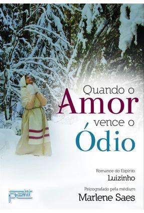 Quando o Amor Vence o Ódio - Saes,Marlene pdf epub