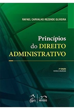 Princípios do Direito Administrativo - 2ª Ed. 2013 - Oliveira,Rafael Carvalho Rezende | Tagrny.org