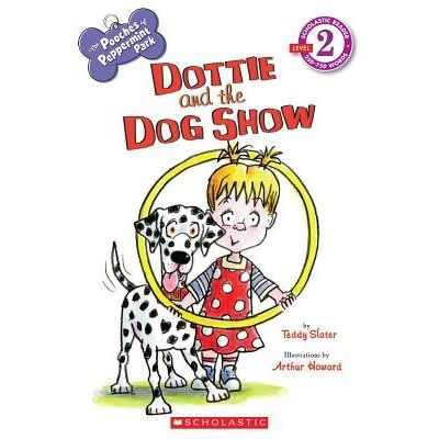 Dottie And The Dog Show - The Pooches Of Peppermint Park - Scholastic Reader - Level 2