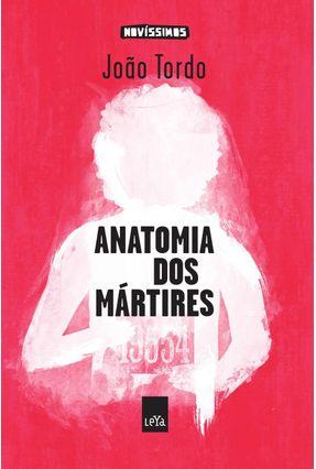 Anatomia Dos Mártires - Col. Novíssimos - Tordo,João pdf epub