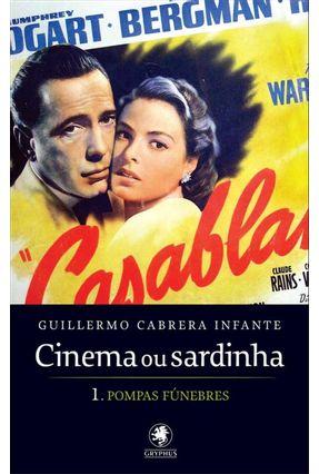 Cinema ou Sardinha - 1. Pompas Fúnebres - Infante,Guillermo Cabrera   Hoshan.org