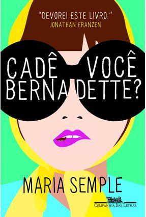 Cadê Você Bernadette? - Semple,Maria   Hoshan.org