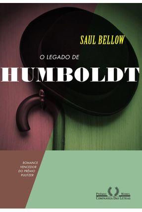 O Legado de Humboldt - Bellow,Saul   Hoshan.org