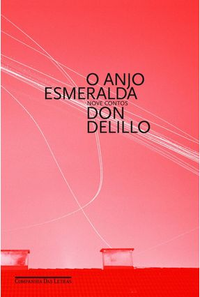 O Anjo Esmeralda - Delillo,Don   Tagrny.org