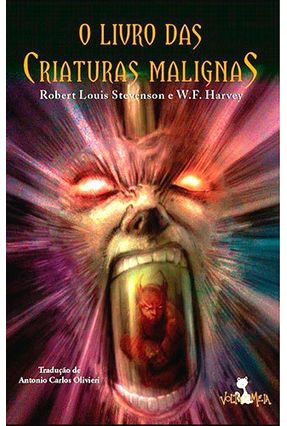 O Livro Das Criaturas Malignas - Col. Medo e Mistério - Nova Ortografia - Stevenson,Robert Louis Harvey,w. f. | Hoshan.org