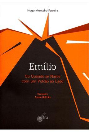 Emílio - ou Quando Se Nasce Com Um Vulcão ao Lado - Nova Ortografia - Beltrão,André Ferreira,Hugo Monteiro pdf epub