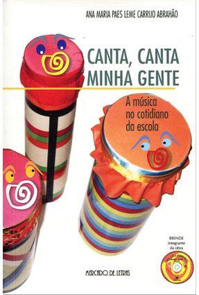 Canta, Canta Minha Gente A Música No Cotidiano Da Escola - Abrahão,Ana Maria Paes Leme Carrijo | Tagrny.org