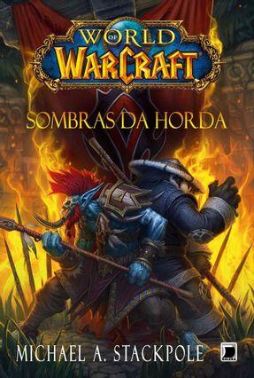 World Of Warcraft - Sombras da Horda - Stackpole,Michael A. | Hoshan.org