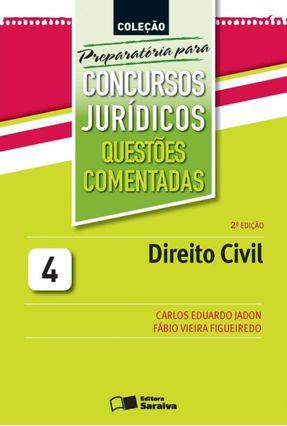 Direito Civil - Vol. 4 - 2ª Ed. 2013 - Col. Preparatória Para Concursos Jurídicos - Questões... - Jadon,Carlos Eduardo Figueiredo,Fabio Vieira | Tagrny.org