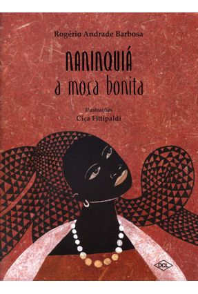 Naninquiá - A Moça Bonita - Nova Ortografia - Barbosa,Rogério Andrade   Nisrs.org