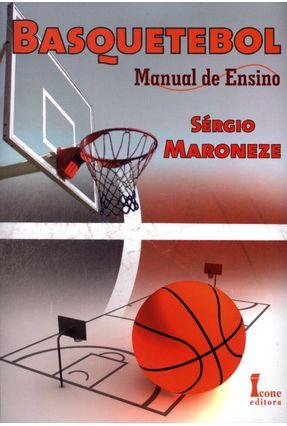 Basquetebol - Manual de Ensino - Maroneze,Sérgio pdf epub