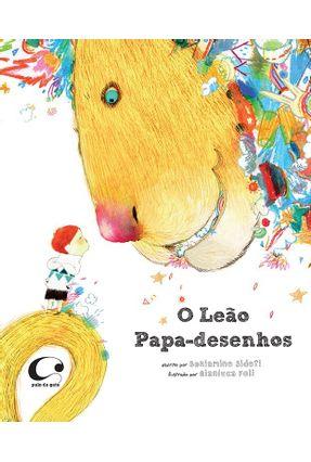 O Leão Papa-desenhos - Sidoti,Beniamino   Nisrs.org