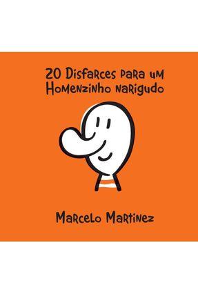 20 disfarces para um homenzinho narigudo - Martinez,Marcelo | Nisrs.org