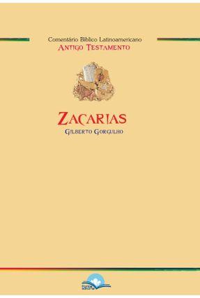 Comentário Bíblico Latinoamericano - Zacarias - Gorgulho,Gilberto | Nisrs.org