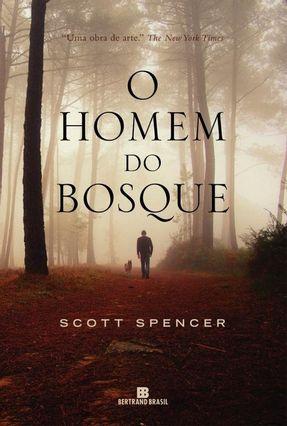 O Homem do Bosque - Spencer,Scott | Tagrny.org