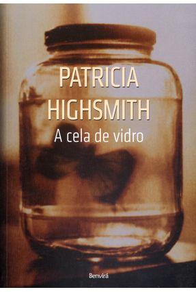 A Cela de Vidro - Highsmith,Patricia | Tagrny.org