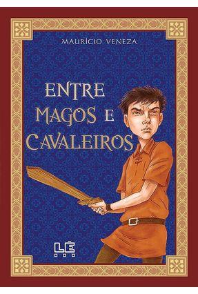 Entre Magos e Cavaleiros - Nova Ortografia - Veneza,Maurício pdf epub