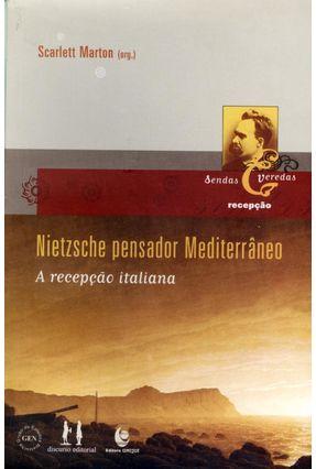 Nietzsche Pensador Mediterrâneo - A Recepção Italiana - Marton,Scarlett   Hoshan.org
