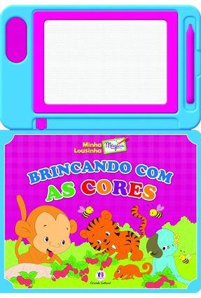 Brincando Com As Cores - Col. Minha Lousinha Mágica - Editora Ciranda Cultural   Hoshan.org