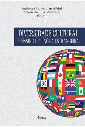Diversidade Cultural e Ensino de Língua Estrangeira - Brawerman - Albini,Andressa | Tagrny.org