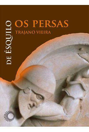 Os Persas - Col. Signos 55 - Ésquilo | Hoshan.org