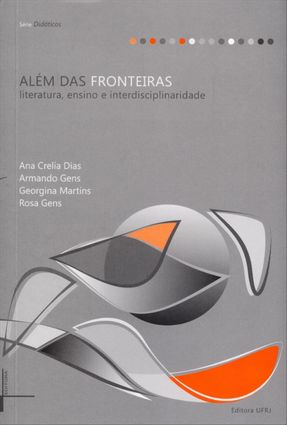 Além Das Fronteiras - Literatura, Ensino e Interdisciplinaridade - Série Didáticos - Dias,Ana Crelia   Tagrny.org