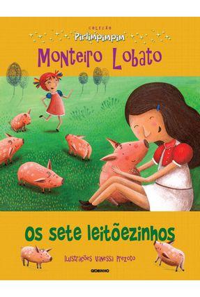 Os Sete Leitõezinhos - Col. Pirlimpimpim - Lobato,Monteiro   Nisrs.org