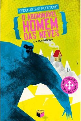 O Abominável Homem Das Neves - Col. Escolha Sua Aventura 1 - Nova Ortografia - Montgomery,Raymond a pdf epub