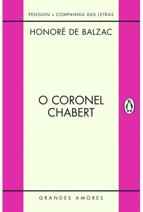 O Coronel Chabert - Col. Grandes Amores - Balzac,Honoré de | Hoshan.org