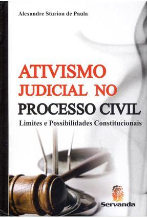Ativismo Judicial No Processo Civil - Limites e Possibilidades Constitucionais - Paula,Alexandre Sturion de | Hoshan.org