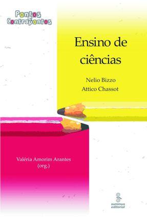 Ensino de Ciências - Pontos e Contrapontos - Bizzo,Nélio Chassot,Attico pdf epub