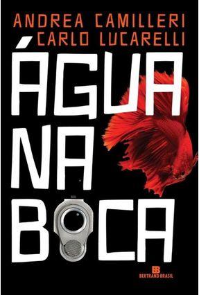 Água na Boca - Camilleri,Andrea Lucarelli,Carlo   Hoshan.org