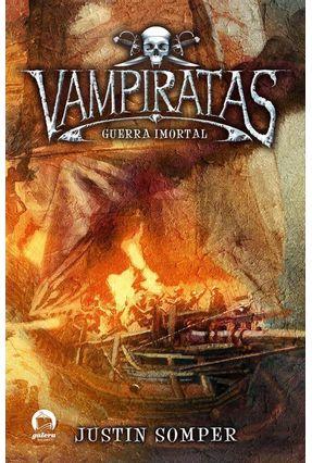 Vampiratas - Guerra Imortal - Somper,Justin | Hoshan.org