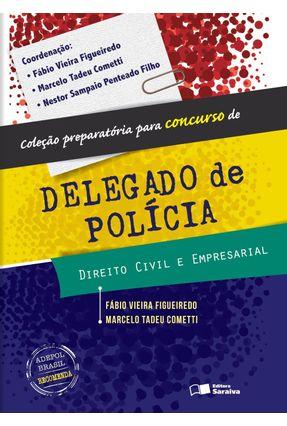 Civil e Empresarial - Col. Preparatória Para Concurso de Delegado de Polícia - Figueiredo,Fábio Vieira Cometti,Marcelo Tadeu pdf epub