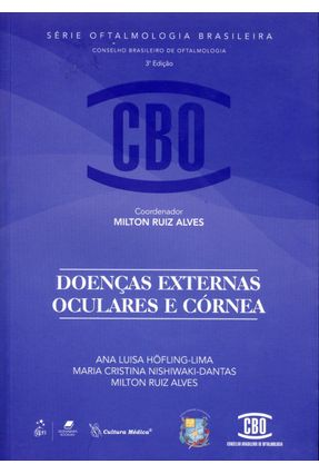 Doenças Externas Oculares e Córneas - 3ª Ed. 2013 - Cbo - Série Oftalmologia Brasileira - Alves,Milton Ruiz   Tagrny.org