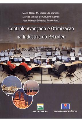 Controle Avançado e Otimização na Indústria do Petróleo - Campos,Mario Cesar M. Massa de Gomes,Marcos Vinicius de Carvalho Perez,José Manuel Gonzalez Tubio pdf epub