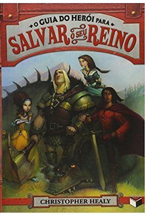 O Guia do Herói Para Salvar o Seu Reino - Livro 1 - Healy,Christopher pdf epub