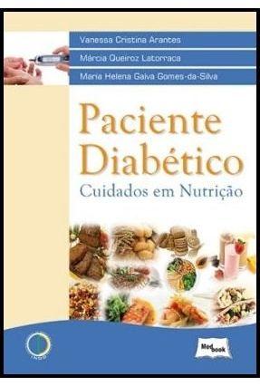 Paciente Diabético - Cuidados Em Nutrição - Arantes,Vanessa Cristina Latorraca,Márcia Queiroz Gomes-da-silva,Maria Helena Gaíva | Tagrny.org