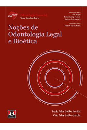 Noções de Odontologia Legal e Bioética - Série Abeno - Odontologia Essencial - Samuel Jorge Moysés pdf epub