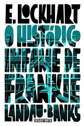 O Histórico Infame de Frankie Landau-banks - Lockhart,E. pdf epub