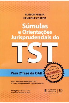 Súmulas e Orientações Jurisprudenciais do TST - Para 2ª Fase da OAB - 5ª Ed. 2013 - Correia,Henrique Miessa Dos Santos ,Élisson | Hoshan.org
