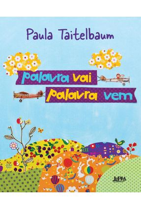 Palavra Vai, Palavra Vem - Taitelbaum,Paula | Nisrs.org