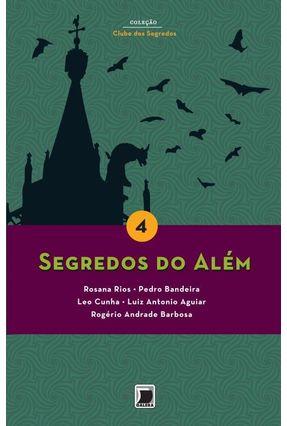 Segredos do Além - Vol. 4 - Col. Clube Dos Segredos - Aguiar,Luiz Antonio pdf epub