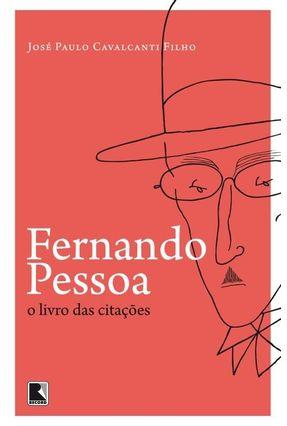 Fernando Pessoa - o Livro Das Citações - José Paulo Cavalcanti Filho | Tagrny.org