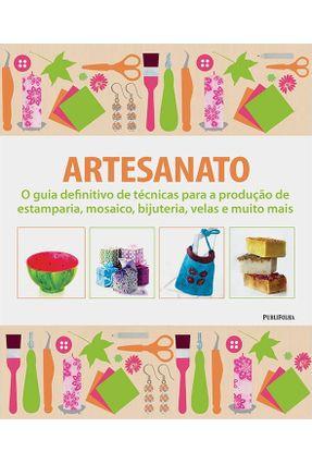 Artesanato - o Guia Definitivo de Técnivas Para A Produção de Estamparia, Mosaico... - Kindersley,Dorling   Hoshan.org