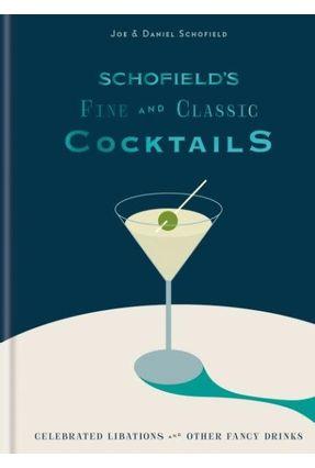 Schofield'S Fine And Classic Cocktails - Schofield,Joe Schofield,Daniel   Hoshan.org