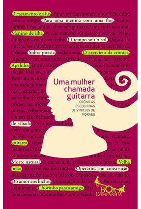Uma Mulher Chamada Guitarra - Crônicas Escolhidas de Vinicius de Moraes - Moraes,Vinícius De | Hoshan.org