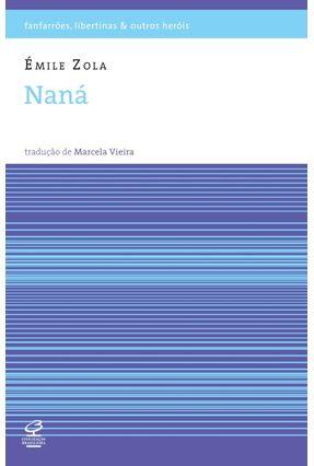Naná - Fanfarrões, Libertinas e Outros Heróis - Zola,Emile | Hoshan.org