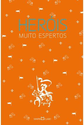 Heróis Muito Espertos - Jacobs,Joseph Inês A. Lohbauer Alexandre Camanho | Tagrny.org