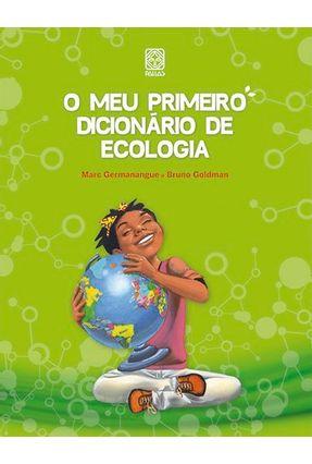 O Meu Primeiro Dicionário de Ecologia - Goldman,Bruno | Nisrs.org